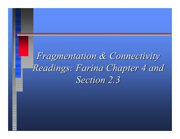 Fragmentation & Connectivity Readings: Farina Chapter 4 and ...