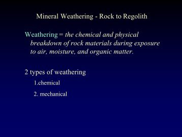 Mineral Weathering - Rock to Regolith Weathering = the chemical ...