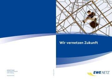 Wir vernetzen Zukunft - EWE NETZ GmbH