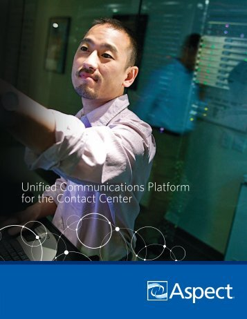 Unified Communications Platform for the Contact Center - Aspect
