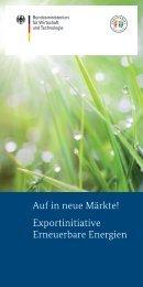 Auf in neue Märkte! - Exportinitiative Erneuerbare Energien - BMWi