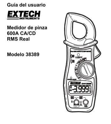 Guía del usuario Medidor de pinza 600A CA/CD RMS Real Modelo ...