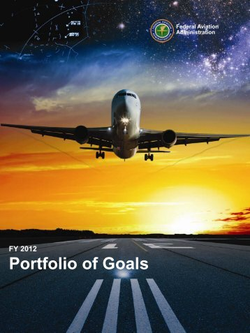 Federal Aviation Administration FY 2012 Portfolio of Goals - FAA