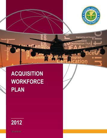 ACQUISITION WORKFORCE PLAN 2012 - FAA