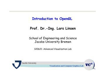Introduction to OpenGL Prof. Dr.-Ing. Lars Linsen - Faculty.jacobs ...