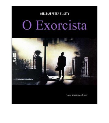 William Peter Blatty - O Exorcista