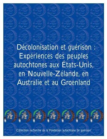 Décolonisation et guérison: Expériences des peuples autochtones ...