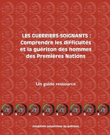 LES GUERRIERS-SOIGNANTS - Fondation autochtone de guérison