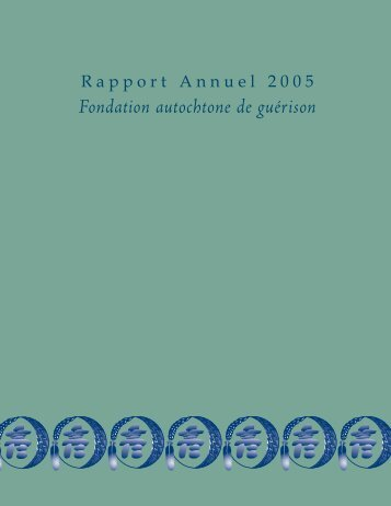 Rapport Annuel 2005 - Fondation autochtone de guérison