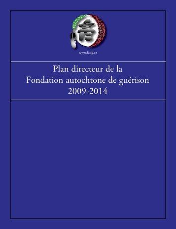 Plan directeur de la Fondation autochtone de guérison 2009-2014