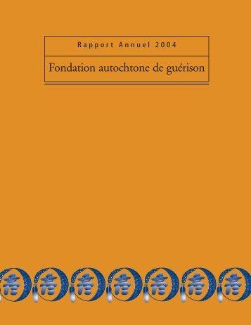 Rapport Annuel 2004 - Fondation autochtone de guérison