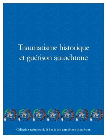Traumatisme historique et guérison autochtone - Fondation ...