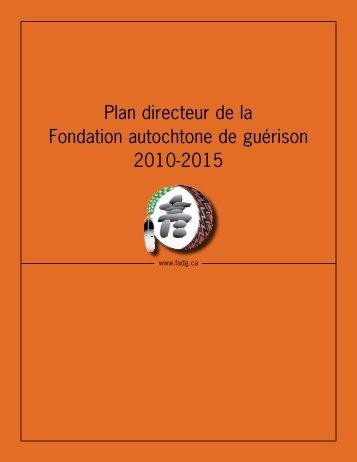 Plan directeur de la Fondation autochtone de guérison 2010-2015