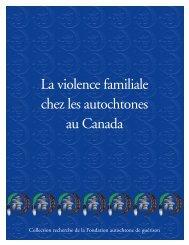La violence familiale chez les autochtones au Canada - Fondation ...