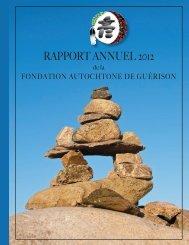 RAPPORT ANNUEL 2012 - Fondation autochtone de guérison