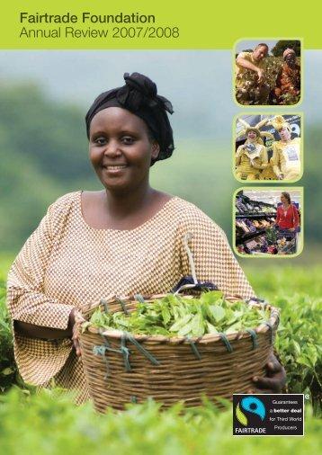 Fairtrade Foundation Annual Review 2007/2008 - The Fairtrade ...