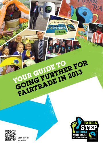 YOUR GUIDE TO GOInG FURThER FOR FaIRTRaDE In 2013