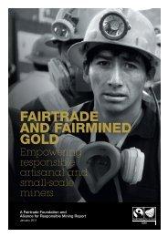 FAIRTRADE AND FAIRMINED GOLD - The Fairtrade Foundation