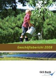 Geschäftsbericht 2008 der GLS Beteiligungs AG - FairWorldFonds