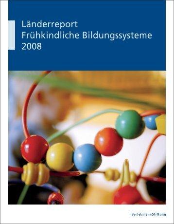 Länderreport Frühkindliche Bildungssysteme 2008 - Mittelstand und ...