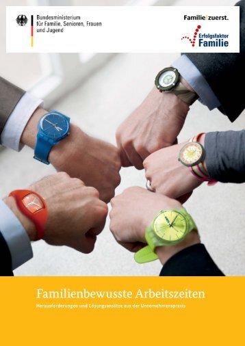 Familienbewusste Arbeitszeiten - Erfolgsfaktor Familie