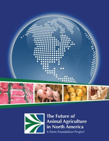 The Future of Animal Agriculture in North America - Farm Foundation