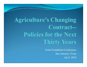 Farm Foundation Conference San Antonio, Texas Jan 8, 2010