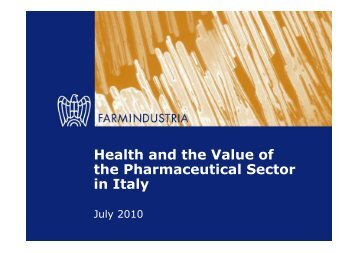 Health and the Value of the Pharmaceutical Sector ... - Farmindustria