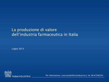 La produzione di valore dell'industria farmaceutica ... - Farmindustria