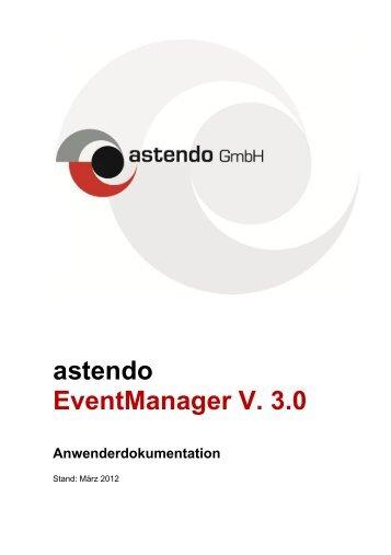 astendo Eventmanager V. 3.0 - astendo Gmbh