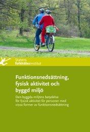 Funktionsnedsättning, fysisk aktivitet och byggd miljö - Statens ...