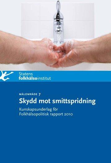 Skydd mot smittspridning. Kunskapsunderlag för Folkhälsopolitisk ...