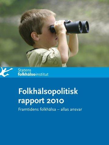 Folkhälsopolitisk rapport 2010. Framtidens folkhälsa - Statens ...