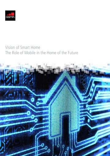 Vision of Smart Home The Role of Mobile in the Home of the ... - GSMA
