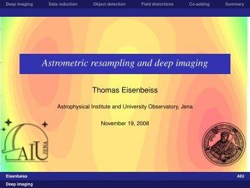 Astrometric resampling and deep imaging - AIU Jena