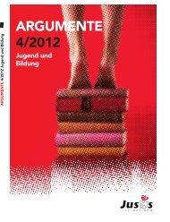 ARGUMENTE 4/2012 Jugend und Bildung - Jusos