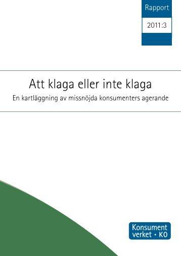 Rapport 2011:03 Att klaga eller inte klaga. En ... - Konsumentverket