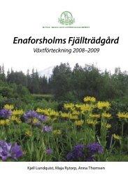 Enaforsholms Fjällträdgård - och Lantbruksakademien