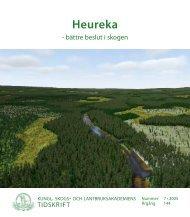 KSLAT nr 7 2005, Heureka -bättre beslut i skogen - och ...