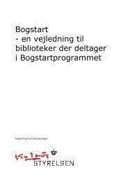 Bogstart - en vejledning til biblioteker der deltager i ... - Kulturstyrelsen