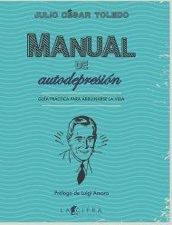 Manual de autodepresión. Guía práctica para arruinarse la vida (adelanto)