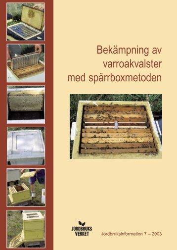 Bekämpning av varroakvalster med spärrboxmetoden JO03:7 hos SJV