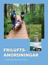 FRILUFTS-ANORDNINGAR– en vägledning för ... - Länsstyrelserna