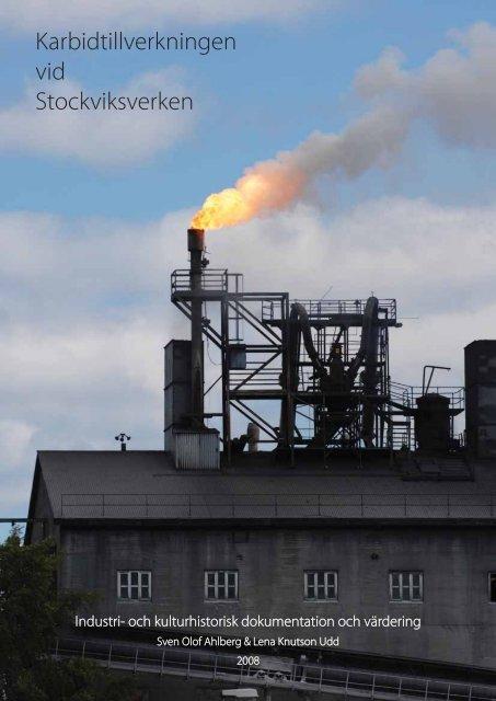 Karbidtillverkningen vid Stockviksverken - Länsstyrelserna