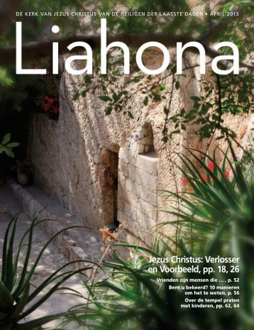 April 2013 Liahona - The Church of Jesus Christ of Latter-day Saints