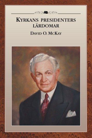 kyrkans presidenters lärdomar david o.mckay - The Church of Jesus ...