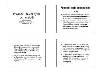 Prosodi – talets rytm och melodi Prosodi och prosodiska drag