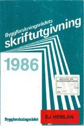 Byggforskningsrådets skriftutgivning 1986 - Lunds Tekniska Högskola
