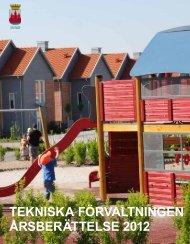 tekniska förvaltningen årsberättelse 2012 - Lunds kommun