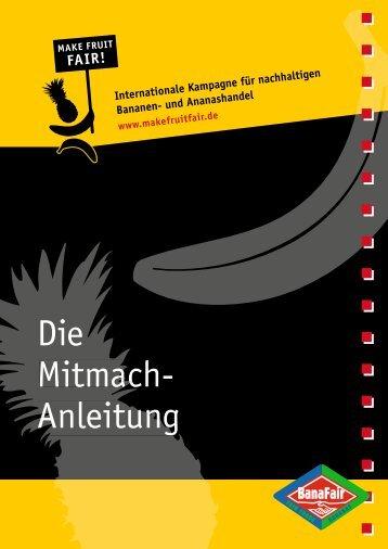 Die Mitmach- Anleitung Die Mitmach- Anleitung - Make Fruit Fair!